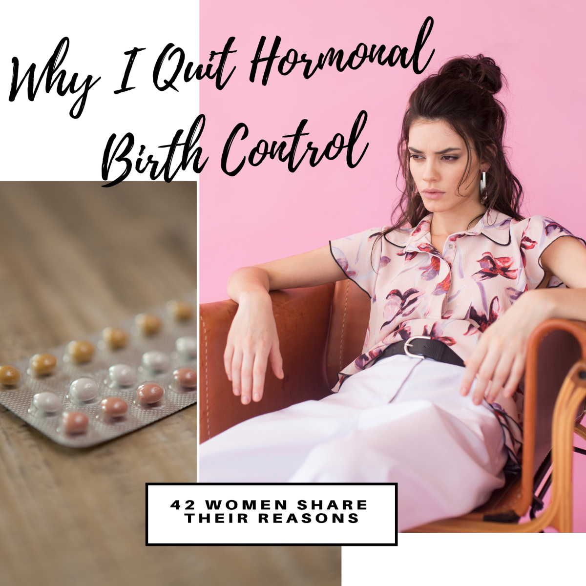 Why I quit hormonal birth control: 42 women share their reasons