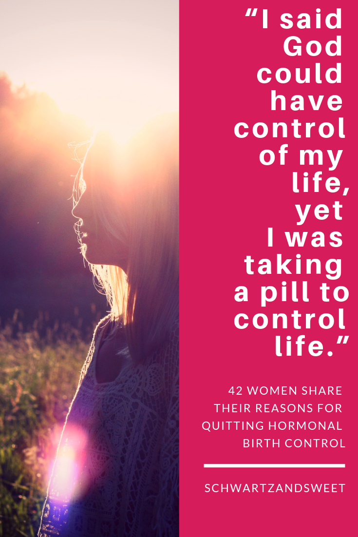 Why I quit taking hormonal birth control: 42 women share their reasons